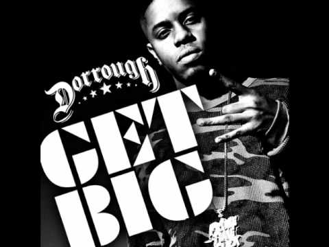 Dorrough ft.Cassidy - Get Big (Remix)(download link)