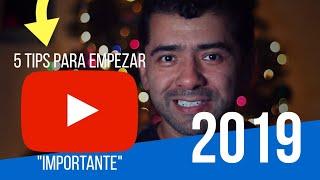 5 Tips Para Empezar Youtube este 2019 Importante!!