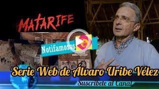 Matarife serie web Álvaro Uribe Vélez ??