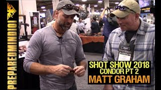 SHOT Show 2018: Condor Pt 2: Matt Graham - Preparedmind101
