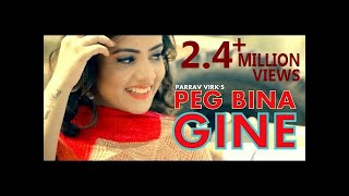 PEG BINA GINE : Parrav Virk (Official ) | AB Singh | Latest Punjabi Songs 2019