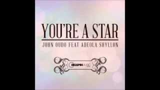 John Oudo - Youre A Star - feat Adeola Shyllon