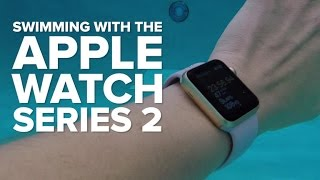 Swimming with the Apple Watch Series 2