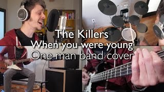 When you were young - The Killers - One man band cover