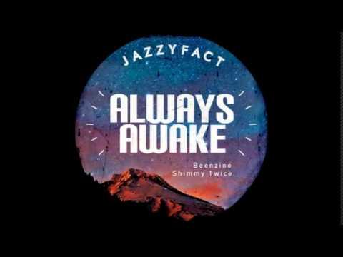 ALWAYS AWAKE  - JAZZYFACT