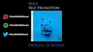 Wale Self Promotion Official EP Review