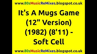 """It's A Mugs Game (12"""" Version) - Soft Cell 