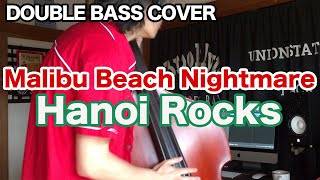 Happy Birthday!Andy McCoy!! Malibu Beach Nightmare / Hanoi Rocks ウッドベースカバー 原曲はこちら、Click here for the original song↓ ...