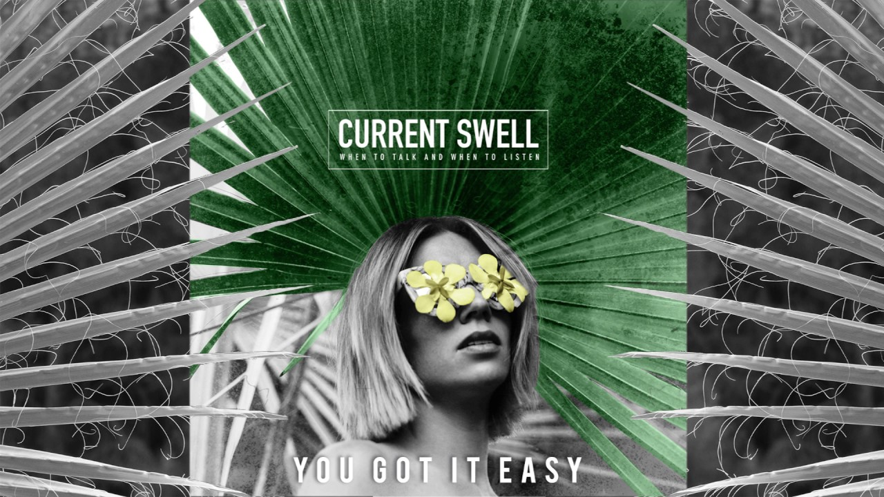 current-swell-you-got-it-easy-audio-currentswellmusic