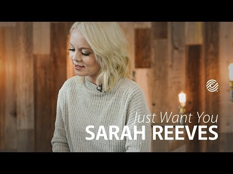 JUST WANT YOU – Sarah Reeves
