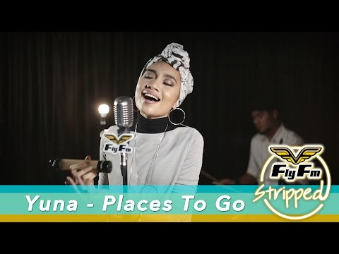 Yuna - Places To Go #FlyFMStripped