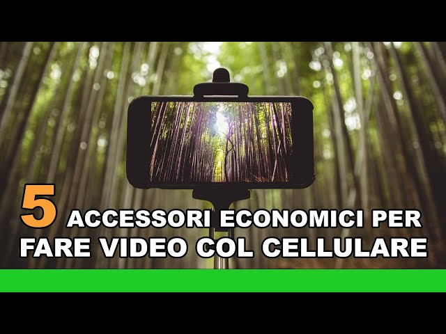 Come fare video col cellulare: 5 accessori economici