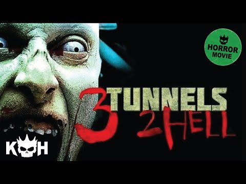 3 Tunnels 2 Hell | Full Horror Movie