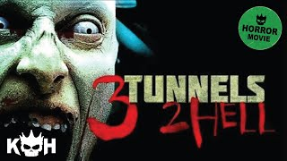 3 Tunnels 2 Hell | Full Horror Movie streaming