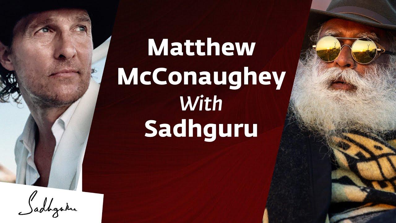 Download Matthew McConaughey In Conversation With Sadhguru {Full Talk}