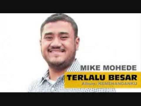 Mike Mohede - Terlalu Besar ( Full Lirik)