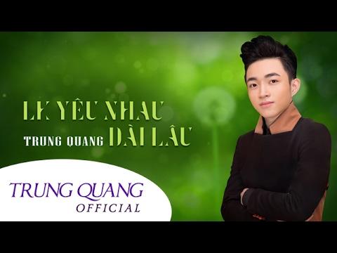 LK Yêu Em Dài Lâu - Trung Quang