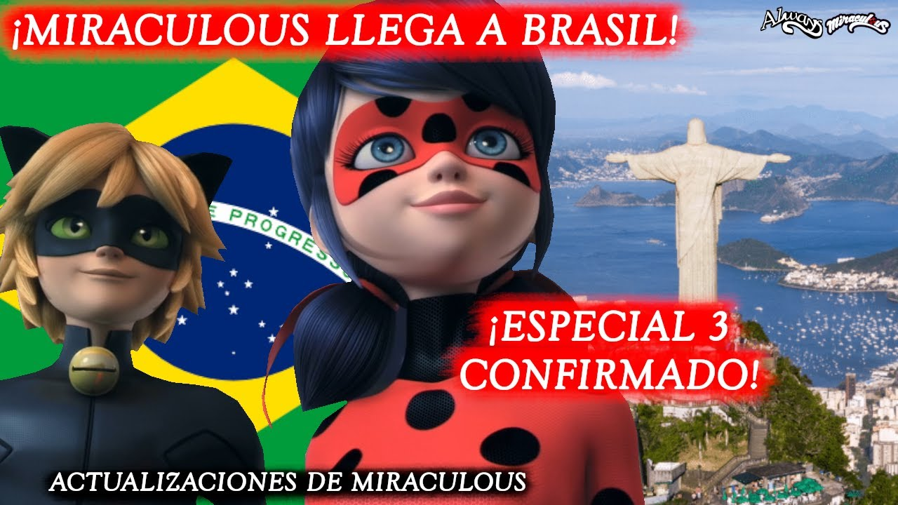 ¡MIRACULOUS LLEGA A BRASIL! ¡ESPECIAL 3 CONFIRMADO! Nuevas Actualizaciones   Miraculous LadyBug   HD