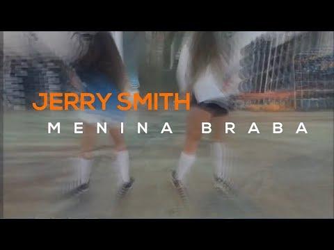Jerry Smith - Menina Braba (KondZilla)
