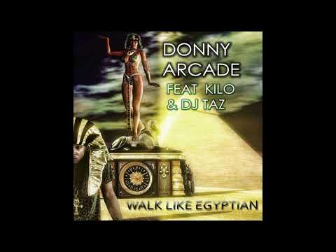 Walk Like Egyptian By Donny Arcade ft Kilo Ali and DJ Taz