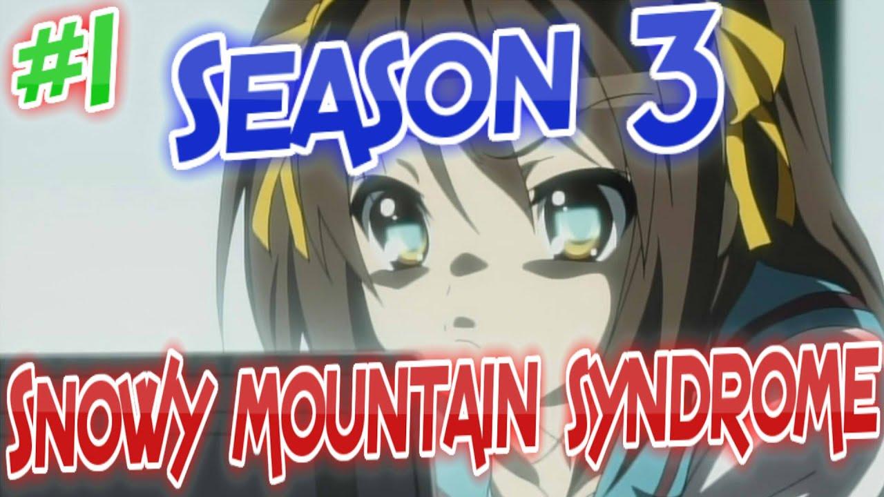 Haruhi Episode Season 3 Snowy Mountain Syndrome 1 Youtube