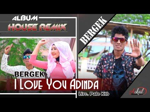 BERGEK - I LOVE YOU ADINDA