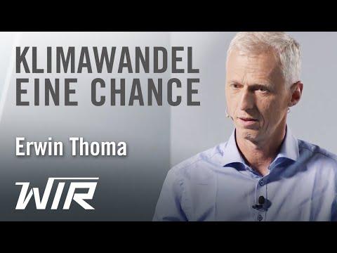 Erwin Thoma: Klimawandel – eine Chance?