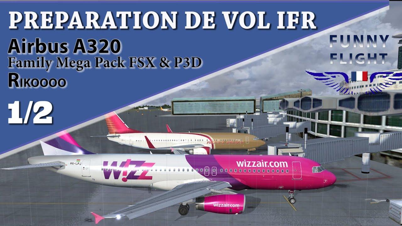 Préparation de vol IFR l'A320 pack family Rikoooo 1/2 [FR]