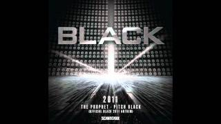 The Prophet - Pitch Black [Official Black 2011 Anthem] [HD]