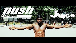 Push Stories  - JUICE | Pushing Weight