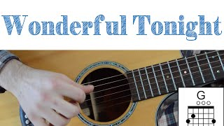 Eric Clapton - Wonderful Tonight -- Easy Guitar Lesson - Chords, Strumming and Lead Mp3