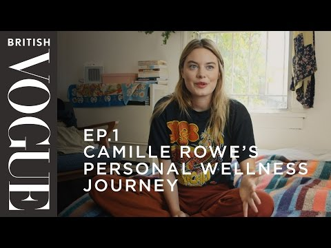 Camille Rowe's Personal Wellness Journey | S1, E1 | What on Earth is Wellness? | British Vogue