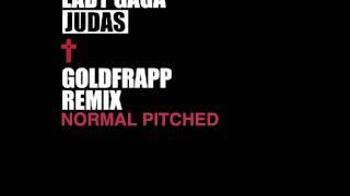 Lady Gaga - Judas (Goldfrapp REAL GAGA pitch Remix)