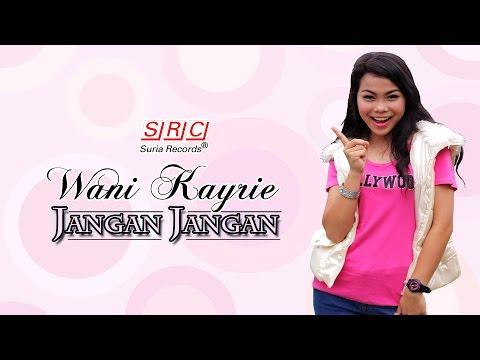 Wani Kayrie - Jangan Jangan (Youtube Version - HD)