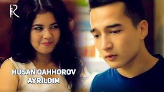 Husan Qahhorov - Ayrildim | Хусан Каххоров - Айрилдим