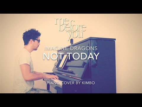 Imagine Dragons - Not Today (Me Before You) (Piano Cover)