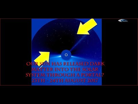 Our Sun has released dark matter into the solar system through a portal? 23th - 24th August 2017