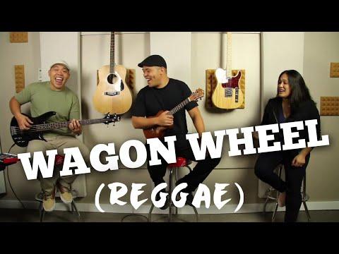 Wagon Wheel Reggae