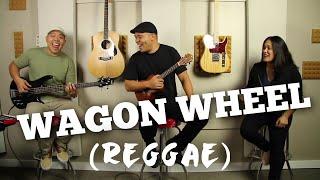 Wagon Wheel (Reggae)