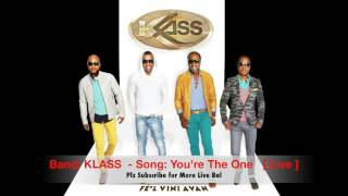 Klass  - You're The One  [  Live Bal Audio ]