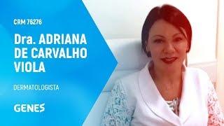 Dra. ADRIANA AUGUSTA DE CARVALHO VIOLA - DERMATOLOGISTA   CRM 76276