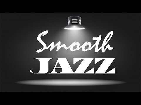 🔴 RELAXING SMOOTH JAZZ - Music Radio 24/7- Relaxing Chill Out Music Live Stream