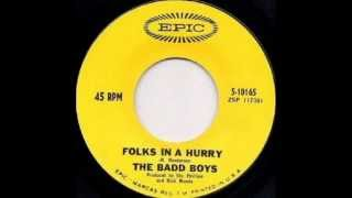 The Badd Boys - Folks In A Hurry (1967) [RARE]