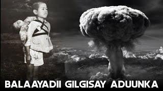 Hiroshima Mid kamida dhacdooyinkii ugu xumaa ee so maray taariikhda