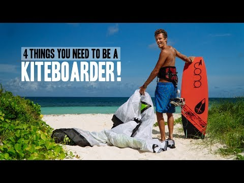 4 Things You Need To Be A Kiteboarder?