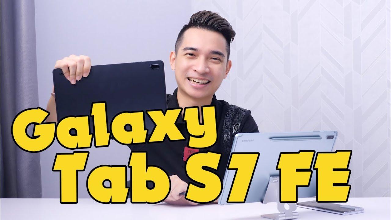 Đánh giá Samsung Galaxy Tab S7 FE - Chiếc Tab S7 hot nhất hè này!!!