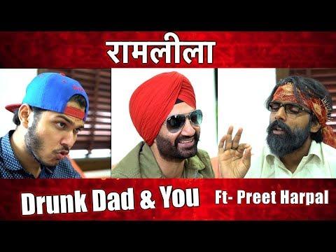 Drunk Dad and You | Ram Leela Feat. Preet Harpal | Sadak Chhap