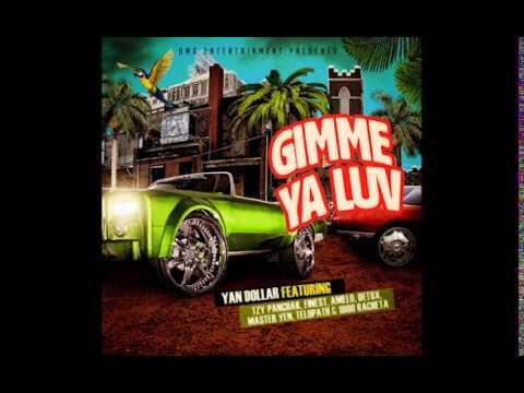 Gimme Ya Luv - Yan Dollar feat.Tzy Panchak, Finest, Amelo, Detox, Master Yen, Telopath & 1800Racheta