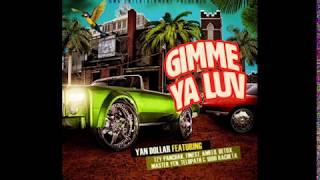 Baixar Gimme Ya Luv - Yan Dollar feat.Tzy Panchak, Finest, Amelo, Detox, Master Yen, Telopath & 1800Racheta