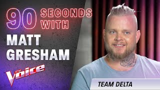 The Blind Auditions: 90 Seconds With Matt Gresham  The Voice Australia 2020